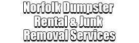 Norfolk Dumpster Rental & Junk Removal Services Logo-We Offer Residential and Commercial Dumpster Removal Services, Portable Toilet Services, Dumpster Rentals, Bulk Trash, Demolition Removal, Junk Hauling, Rubbish Removal, Waste Containers, Debris Removal, 20 & 30 Yard Container Rentals, and much more!